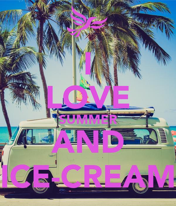 I LOVE SUMMER AND ICE-CREAM