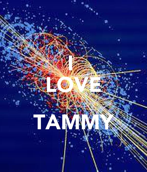 I  LOVE  TAMMY