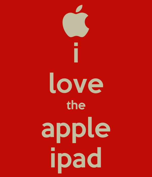 i love the apple ipad