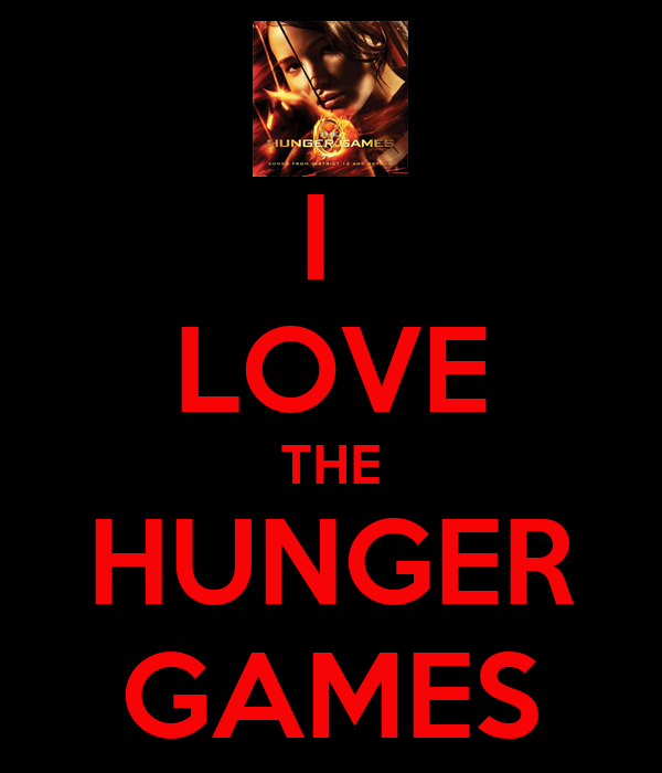 I  LOVE THE HUNGER GAMES