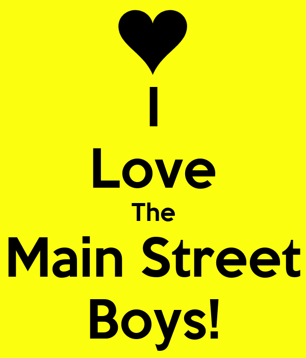 I Love The Main Street Boys!