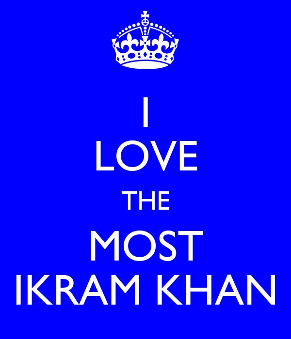 I LOVE THE MOST IKRAM KHAN