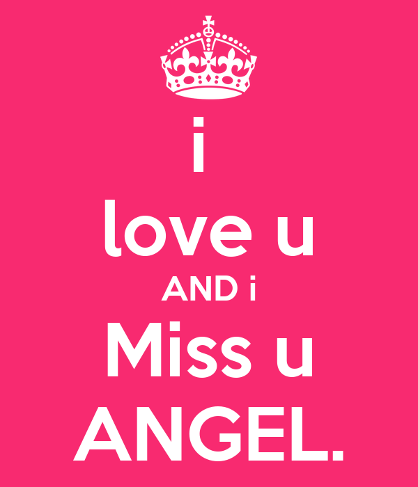 i  love u AND i Miss u ANGEL.