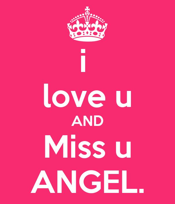 i  love u AND Miss u ANGEL.