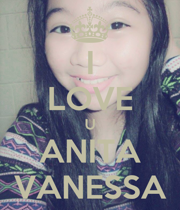 I LOVE U ANITA VANESSA