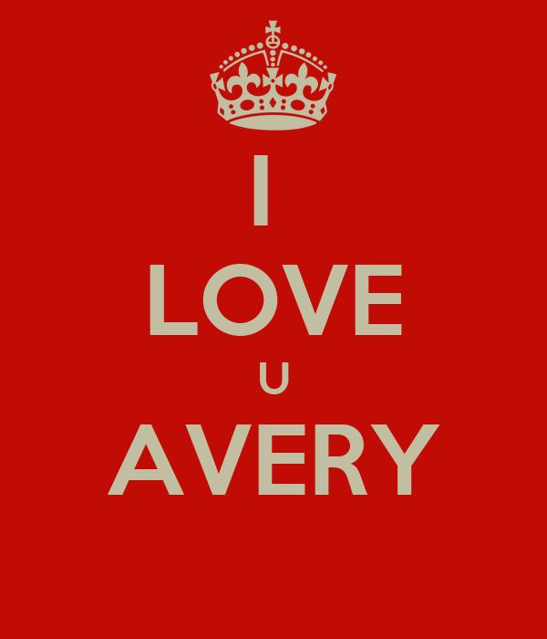 I  LOVE U AVERY