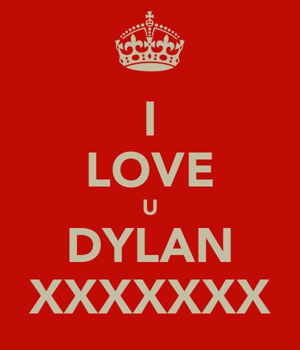 I LOVE U DYLAN XXXXXXX