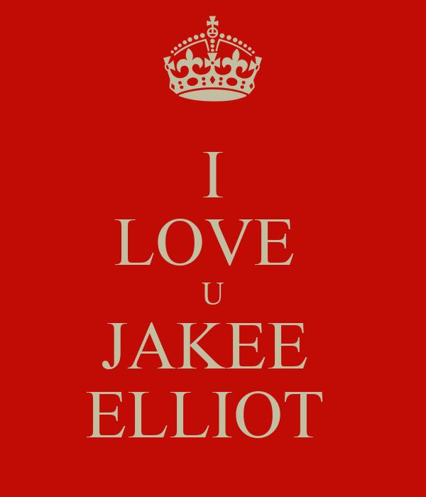 I LOVE  U JAKEE  ELLIOT