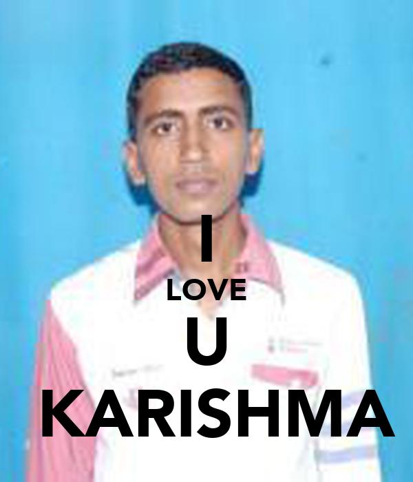 I LOVE U  KARISHMA