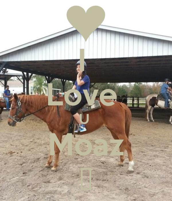 I  Love  U  Moaz ❤