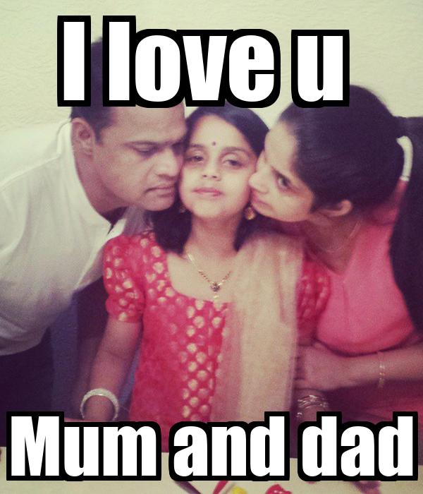 I love u  Mum and dad