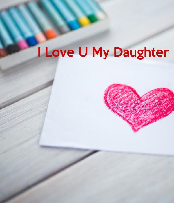 I Love U My Daughter