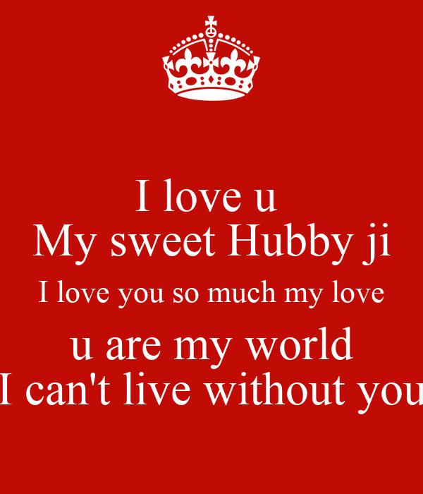 I Love U My Sweet Hubby Ji I Love You So Much My Love U Are My World