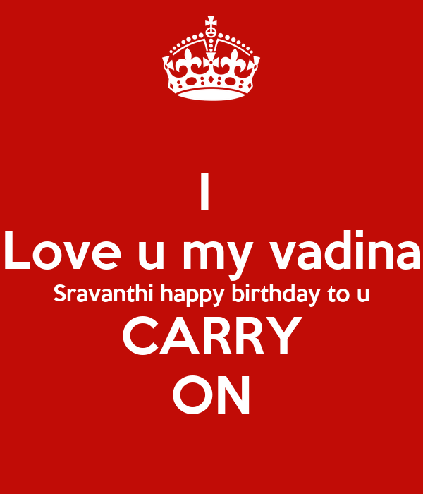 I Love U My Vadina Sravanthi Happy Birthday To U CARRY ON