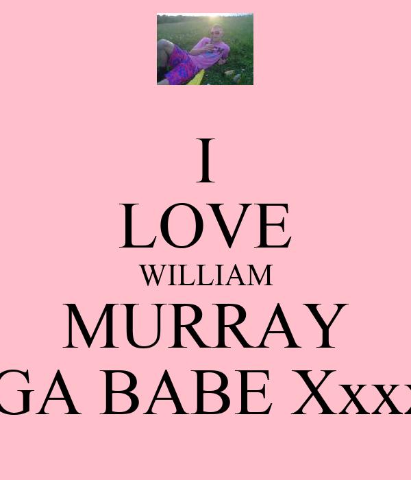 I LOVE WILLIAM MURRAY MEGA BABE Xxxx <3