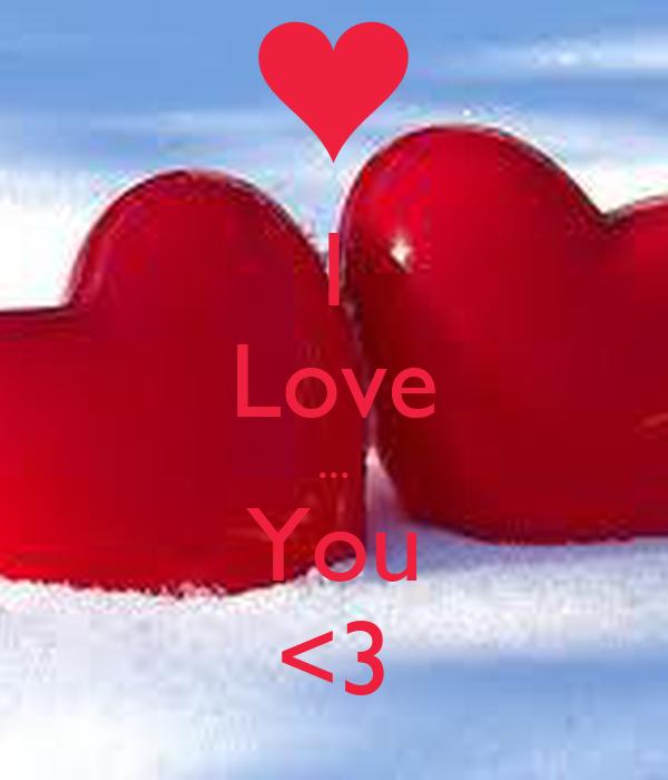 I Love ... You <3