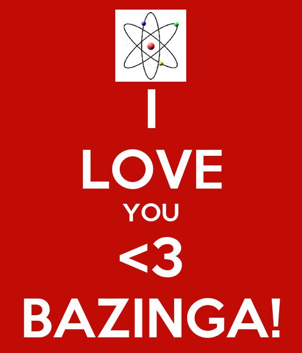 I LOVE YOU <3 BAZINGA!