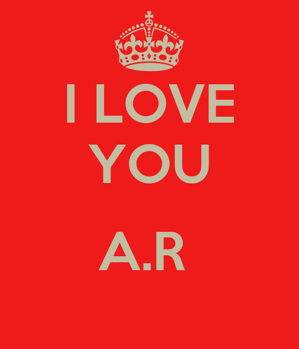 I LOVE YOU  A.R