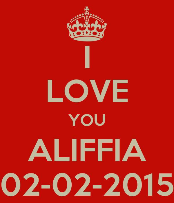 I LOVE YOU ALIFFIA 02-02-2015