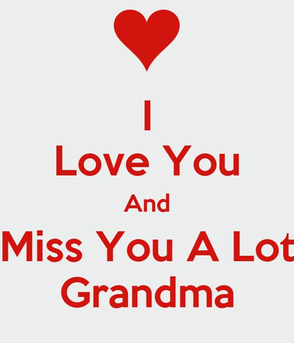 I Love You And Miss You A Lot Grandma Poster Manoj Keep Calm O Matic
