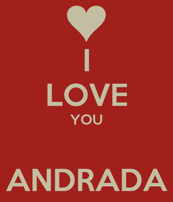 I LOVE YOU  ANDRADA