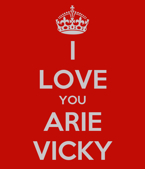I LOVE YOU ARIE VICKY