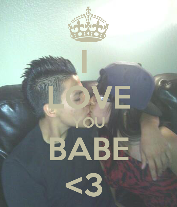 I  LOVE YOU BABE <3