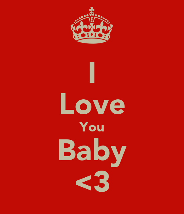 I Love You Baby <3