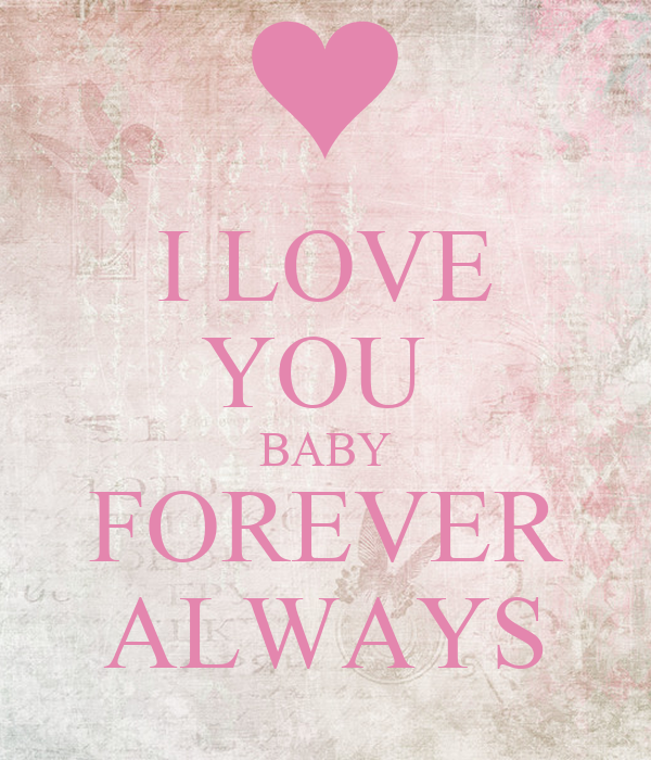 I Love You Baby Forever Always Poster Stephy Keep Calm O Matic