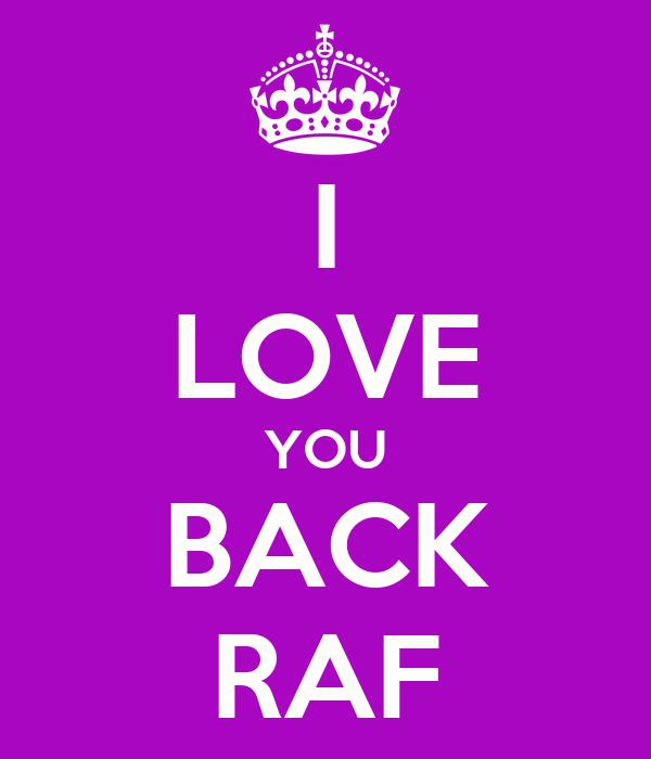 I LOVE YOU BACK RAF