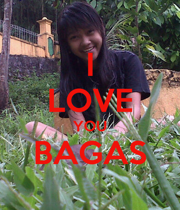 I LOVE YOU BAGAS
