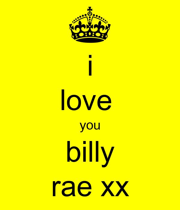 i love  you billy rae xx
