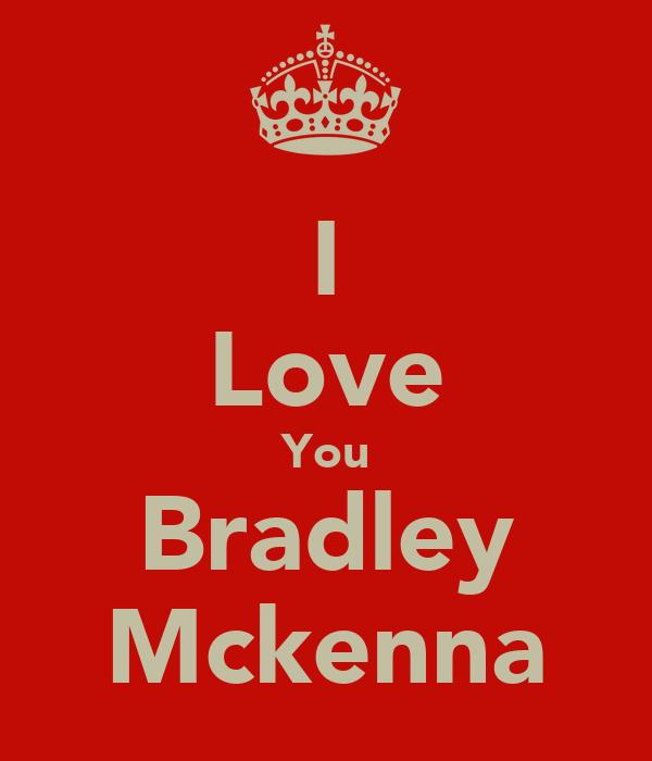 I Love You Bradley Mckenna