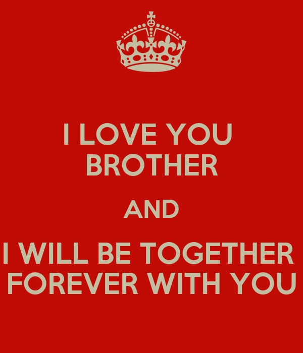 I Love You Brother And I Will Be Together Forever With You Poster