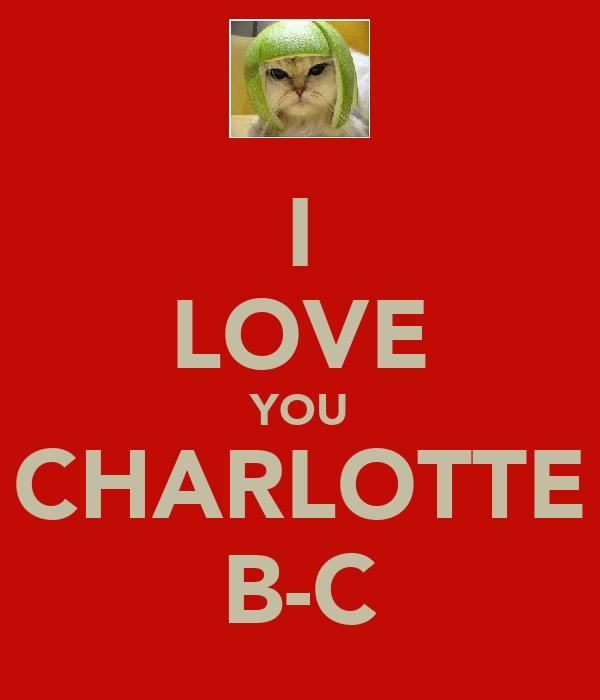 I LOVE YOU CHARLOTTE B-C