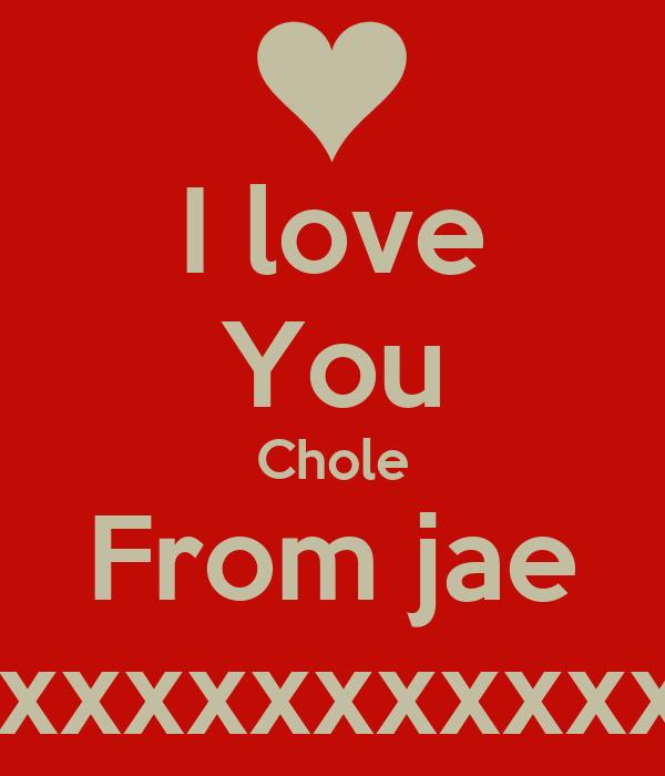 I love You Chole From jae Xxxxxxxxxxxxx