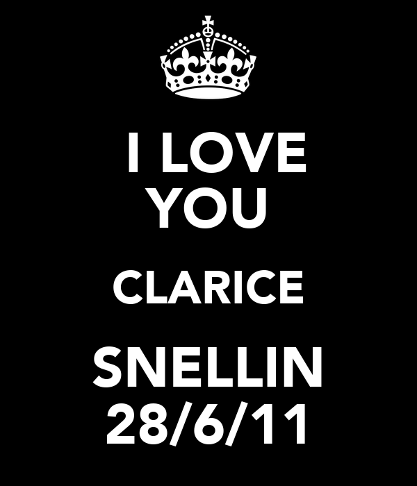 I LOVE YOU CLARICE SNELLIN 28/6/11