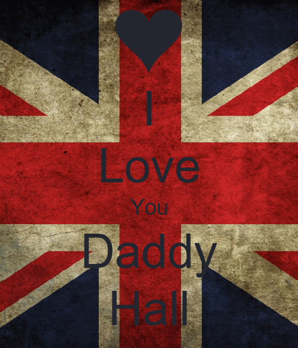 I Love You Daddy Hall