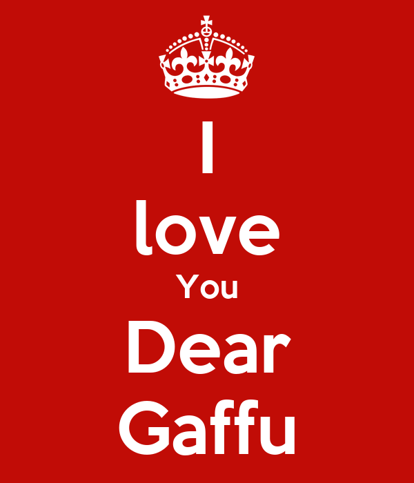 I love You Dear Gaffu