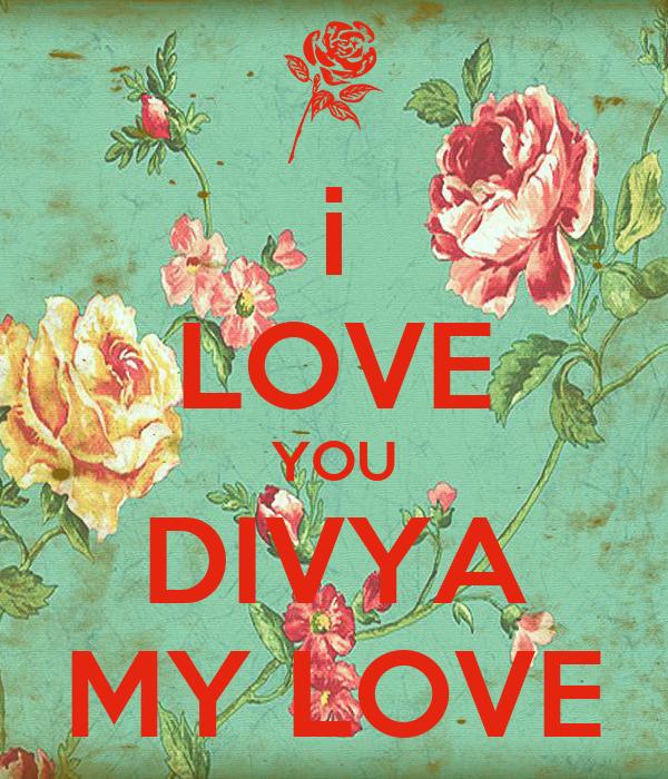 i LOVE YOU DIVYA MY LOVE