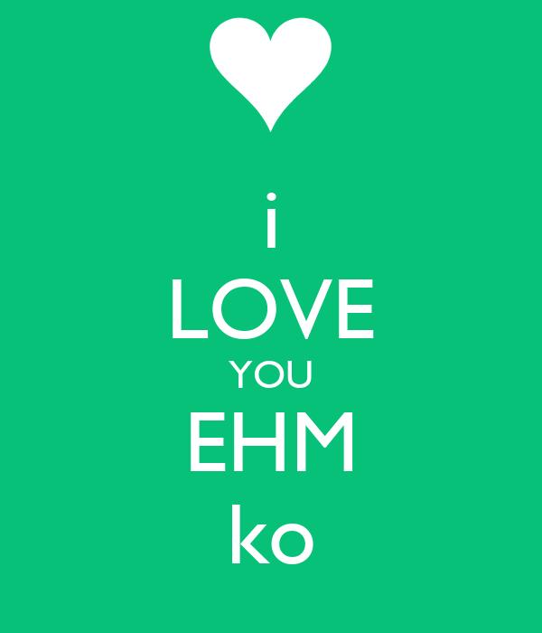 i LOVE YOU EHM ko