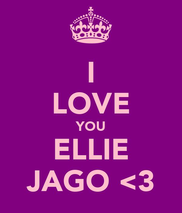 I LOVE YOU ELLIE JAGO <3