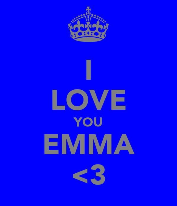 I LOVE YOU EMMA <3