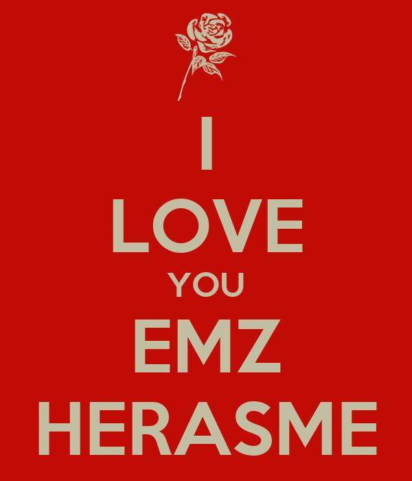 I LOVE YOU EMZ HERASME