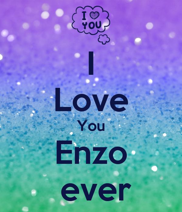 I Love You Enzo  ever