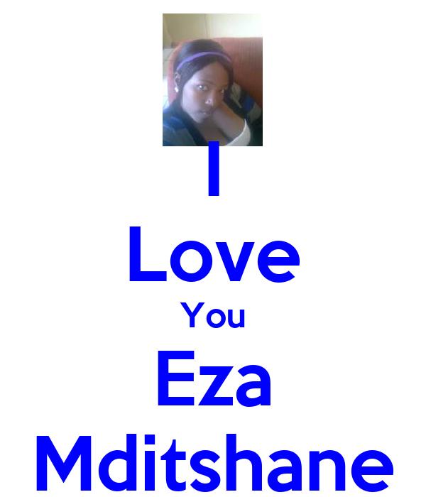 I Love You Eza Mditshane