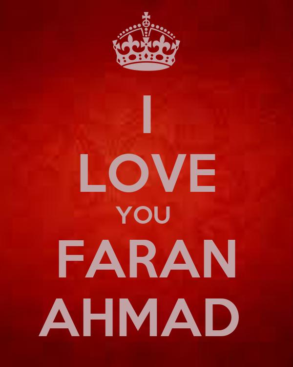 I LOVE YOU  FARAN AHMAD