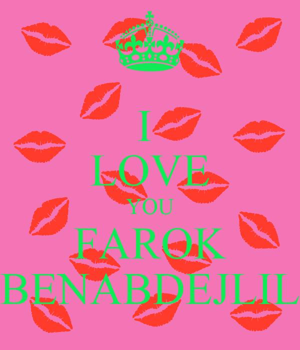 I  LOVE YOU FAROK BENABDEJLIL
