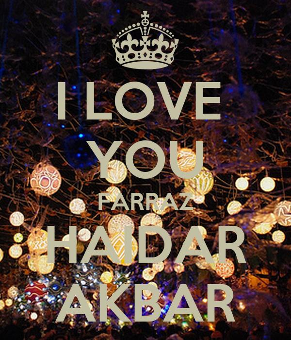 I LOVE  YOU FARRAZ HAIDAR AKBAR