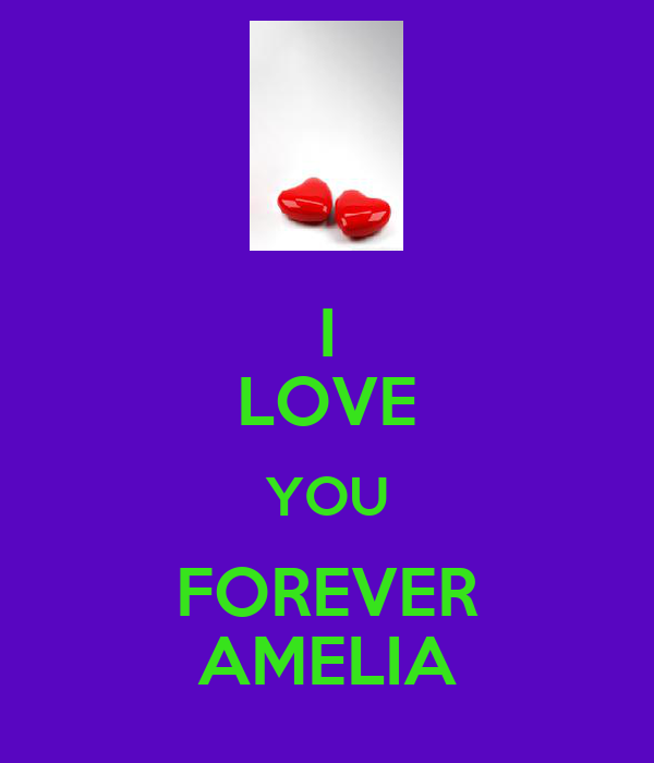 I LOVE YOU FOREVER AMELIA